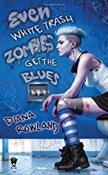 Even White Trash Zombies Get the Blues by Rowland, Diana (2012) Mass Market Paperback