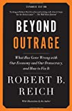 Beyond Outrage: What Has Gone Wrong with Our Economy and Our Democracy, and How to Fix It (Vintage) by Robert B. Reich (5-Nov-2013) Paperback