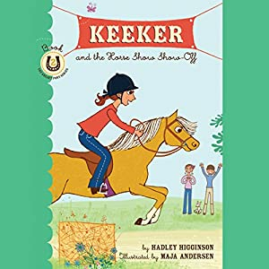 Keeker and the Horse Show Show-Off Audiobook