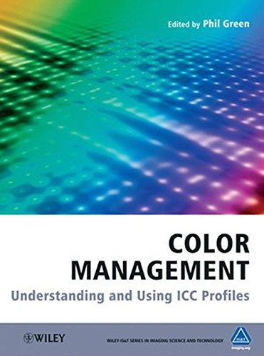 Color Management: Understanding and Using ICC Profiles (Color Management)