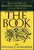 The Book : Story of Printing and Bookmaking, McMurtrie, Douglas C., 0880293489