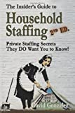 The Insider's Guide to Household Staffing (2nd Ed. ), David Gonzalez, 1496153774