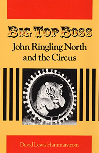 Big Top Boss: JOHN RINGLING NORTH AND THE CIRCUS ()