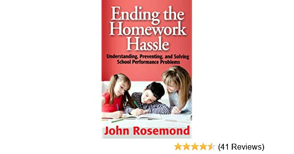 ending the homework hassle john k rosemond