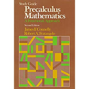 Precalculus Mathematics: A Functional Approach
