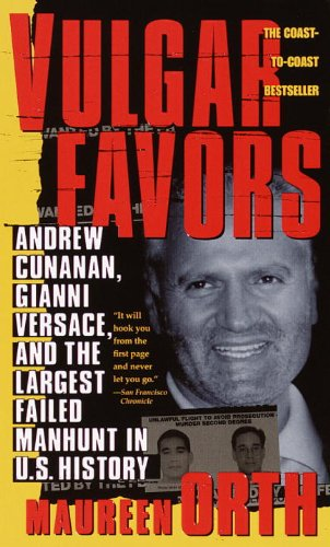 vulgar-favors-andrew-cunanan-gianni-versace-and-the-largest-failed-manhunt-in-us-history
