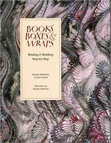 Books, Boxes & Wraps: Bindings & Building Step-By-Step by Marilyn Webberley (1995-10-24)