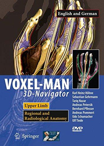 VOXEL-MAN 3D-Navigator: Upper Limb. Regional and Radiological Anatomy Arme und Hand. Topographische und Radiologische Anatomie