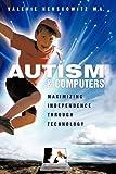 Autism and Computers, Valerie Herskowitz, 1438981155