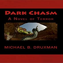 Dark Chasm Audiobook by Michael B. Druxman Narrated by Ellery Truesdell