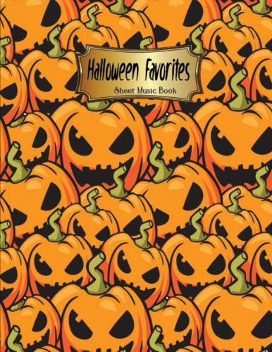 Halloween Favorites Sheet Music Book: Halloween Sheet Music Composition Notebook Songwriting Manuscript Paper,Musicians Notebook Large Print 8.5 x 11 Inch 108 Pages of Staff Paper]()