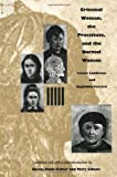 Criminal Woman, the Prostitute, and the Normal Woman, Cesare Lombroso and Guglielmo Ferrero, 0822332469