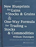 img - for New Blueprints for Gains in Stocks and Grains & One-Way Formula for Trading in Stocks & Commodities Paperback June 24, 2005 book / textbook / text book
