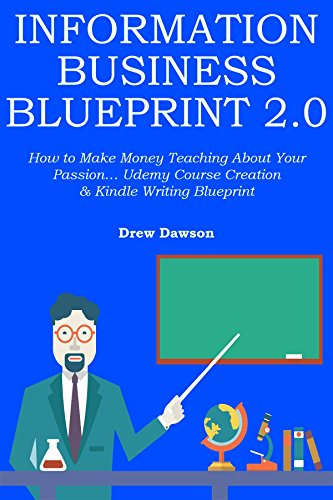Information business blueprint 20 how to make money teaching about information business blueprint 20 how to make money teaching about your passion udemy course malvernweather Images