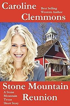 Stone Mountain Reunion: A Men of Stone Mountain Texas Short Story (Men Of Stone Mountain, Texas Book 5) by [Clemmons, Caroline]