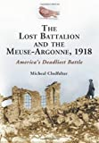 The Lost Battalion and the Meuse-Argonne 1918, Micheal Clodfelter, 0786426799