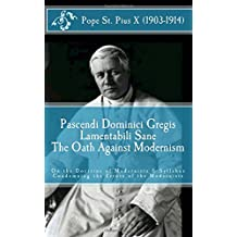 Pascendi Dominici Gregis: On the Doctrine of the Modernists & The Oath
