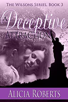 A Deceptive Attraction: The Wilsons, Book 3 by [Roberts, Alicia]