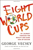 Eight World Cups, George Vecsey, 0805098488