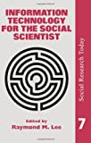 Information Technology For The Social Scientist (Social Research Today), , 1857282817