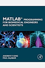 MATLAB Programming for Biomedical Engineers and Scientists Paperback