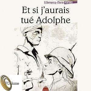 Et si j'aurais tué Adolphe Audiobook