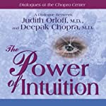 The Power of Intuition | Judith Orloff,Deepak Chopra