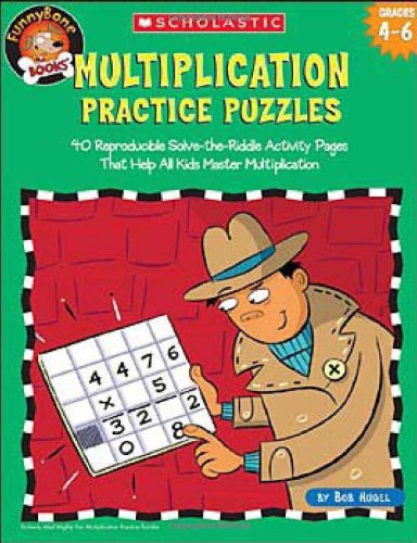 Multiplication Practice Puzzles: 40 Reproducible Solve-the-Riddle Activity Pages That Help All Kids Master Multiplication (Funnybone Books) Grades 4-6