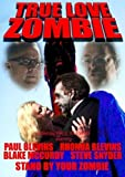 True Love Zombie by Paul Blevins