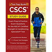 CSCS Study Guide: Exam Prep & Practice Exam Questions for the NSCA Certified Strength & Conditioning Specialist Test
