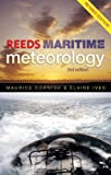 Reeds Maritime Meteorology, Elaine Ives and Maurice Cornish, 140811206X