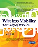 Wireless Mobility: The Why of Wireless