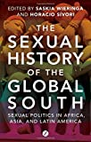 img - for The Sexual History of the Global South: Sexual Politics in Africa, Asia and Latin America book / textbook / text book