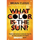 What Color Is the Sun?: Mind-Bending Science Facts in the Solar System's Brightest Quiz