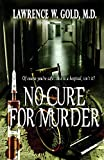 No Cure for Murder, Lawrence Gold, 0615575072