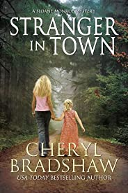 Stranger in Town: A gripping, page-turning murder mystery (Sloane Monroe Book 4)
