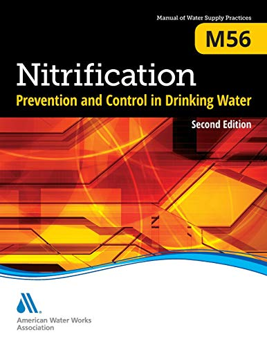 Nitrification Prevention and Control in Drinking Water (M56): AWWA Manual of Practice (AWWA Manuals) American Water Works Association