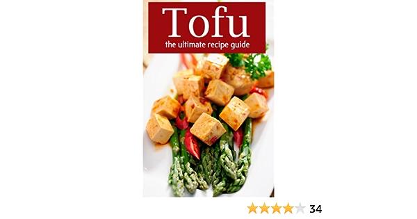 Tofu: The Ultimate Recipe Guide