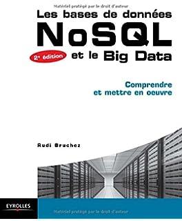 Les bases de données NoSQL et le BigData : Comprendre et mettre en oeuvre