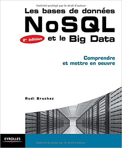 Lire un Les bases de données NoSQL et le Big Data : Comprendre et mettre en oeuvre epub pdf