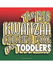 The Big Kwanzaa Coloring Book For Toddlers: Kwanzaa Color Book for Toddlers & Preschoolers Ages 1-4