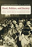 "Alex Colas et al., ""Food, Politics, and Society: Social Theory and the Modern Food System"" (U California Press, 2018)"