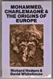 Mohammed, Charlemagne and the Origins of Europe: Archaeology and the Pirenne Thesis