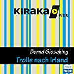 Trolle nach Irland (Trolle 2) | Bernd Gieseking
