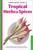 img - for Handy Pocket Guide to Tropical Herbs & Spices: Clear Identification Photos and Explanatory Text for the 35 Most Common Herbs & Spices found in Thailand (Handy Pocket Guides) book / textbook / text book