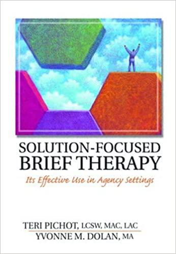 Solution-Focused Brief Therapy: Its Effective Use in Agency