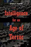 Intelligence for an Age of Terror, Gregory F. Treverton, 1107615666