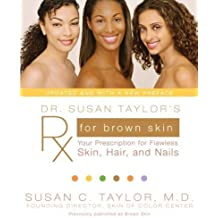 Dr. Susan Taylor's Rx for Brown Skin: Your Prescription for Flawless Skin, Hair, and Nails by Susan C. Taylor (2008-01-02)