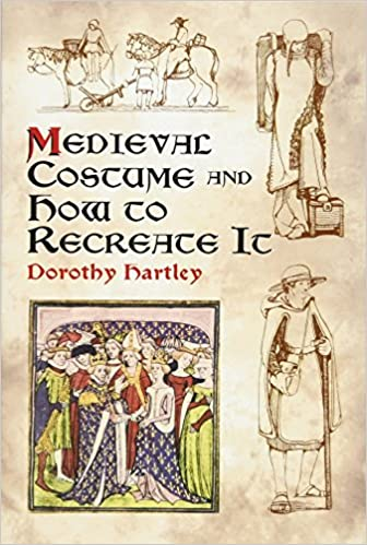 Medieval Costume And How To Recreate It Dover Fashion And Costumes Hartley Dorothy 8601400600979 Amazon Com Books