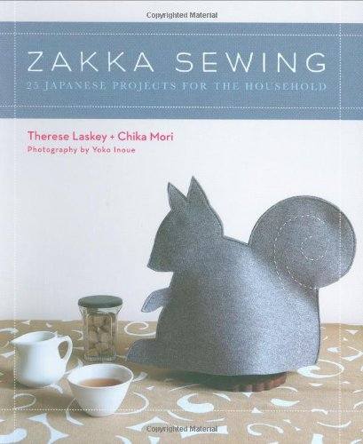 Zakka Sewing: 25 Japanese Projects for the Household: 25 Cute Projects from Japan (Stc Craft)